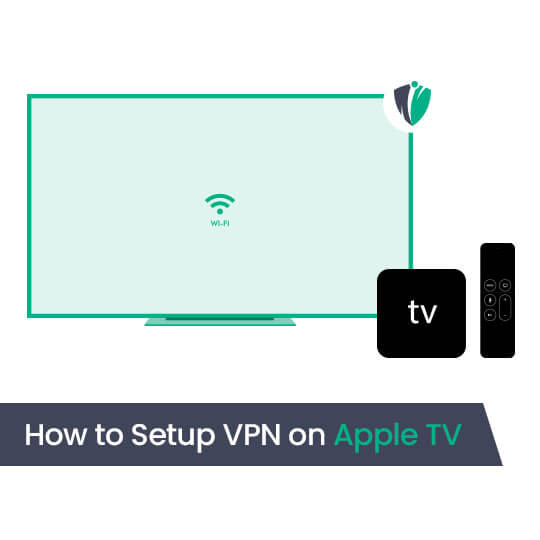 How to Setup VPN on Apple TV