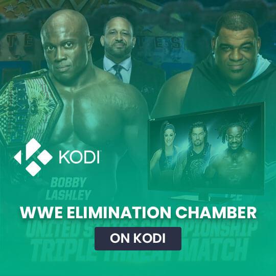 Watch WWE Elimination Chamber 2021 on Kodi