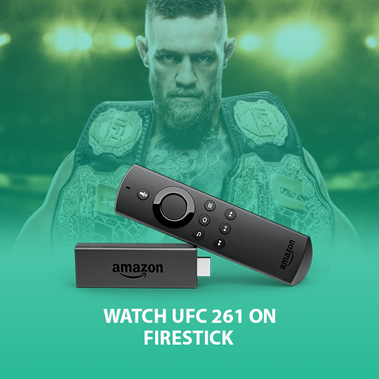 Watch UFC 261 on Firestick Online Live