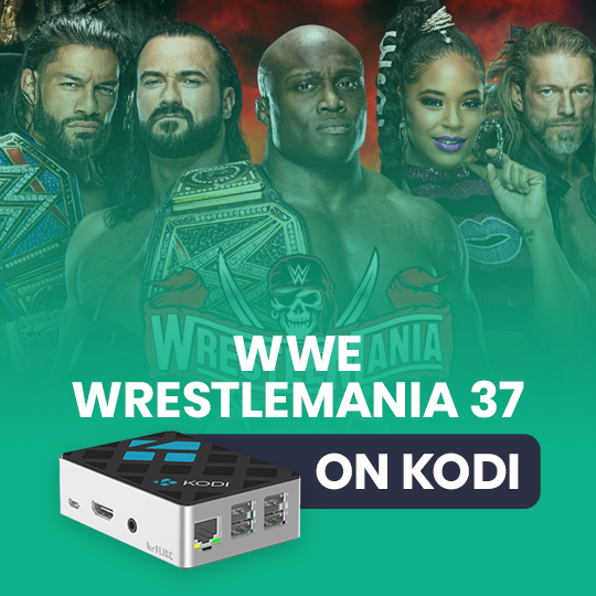 Watch WWE WrestleMania 37 2021 on Kodi