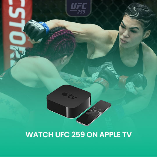 Watch UFC 259 on Apple TV Live Anonymously