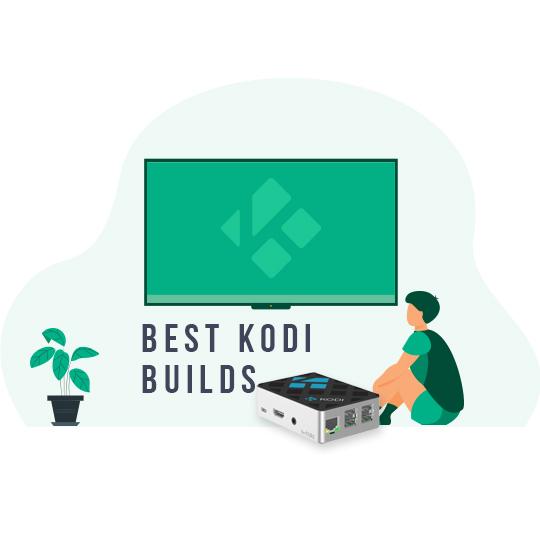 Best Kodi Builds in 2021