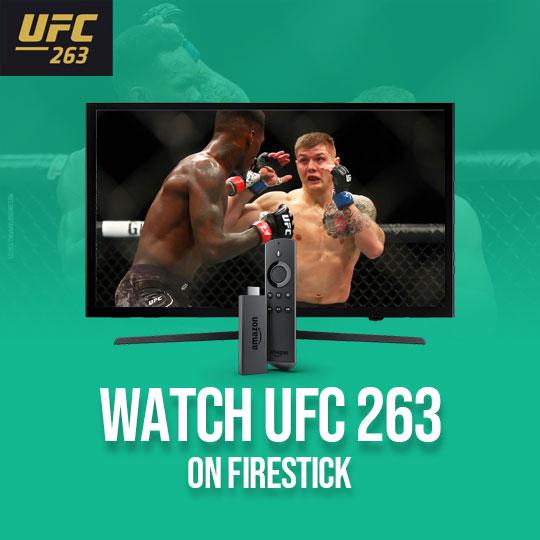 Watch UFC 263 on Firestick Online Live