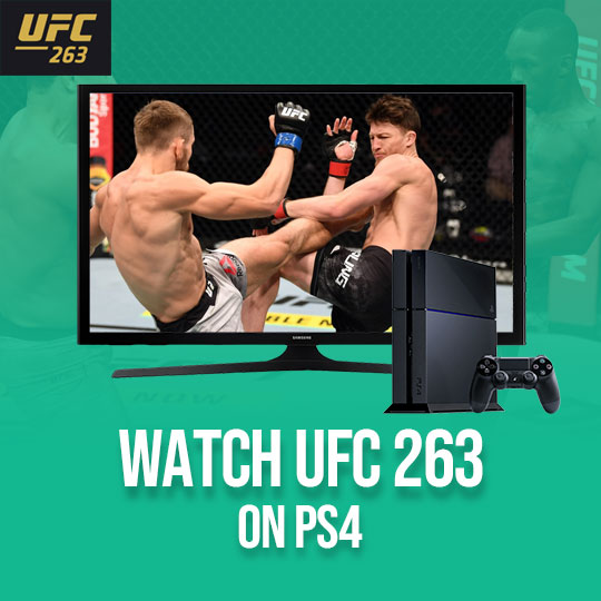 How to Watch UFC 263 on PS4 Live