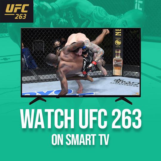 Watch UFC 263 on a Smart TV Live Online