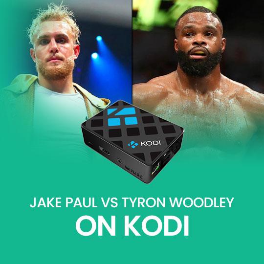 Watch Jake Paul vs Tyron Woodley on Kodi