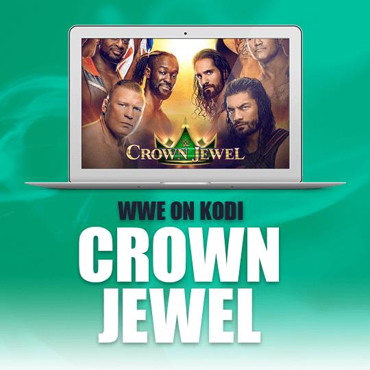 Watch WWE Crown Jewel 2021 on Kodi