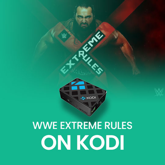 Watch WWE Extreme Rules 2021 on Kodi