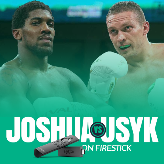 Watch Anthony Joshua vs. Oleksandr Usyk on Firestick