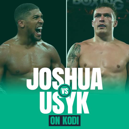 Watch Anthony Joshua vs. Oleksandr Usyk on Kodi