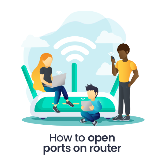 How to Open Ports on a Router?