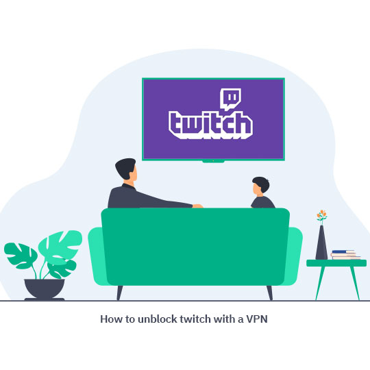 Unblock Twitch with a VPN