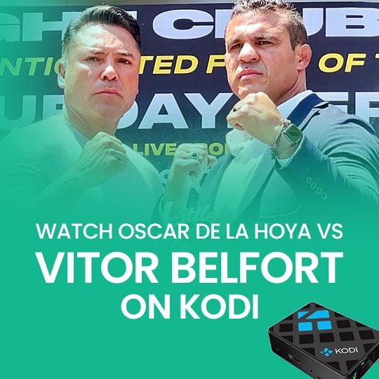 Watch Oscar De La Hoya vs Vitor Belfort on Kodi