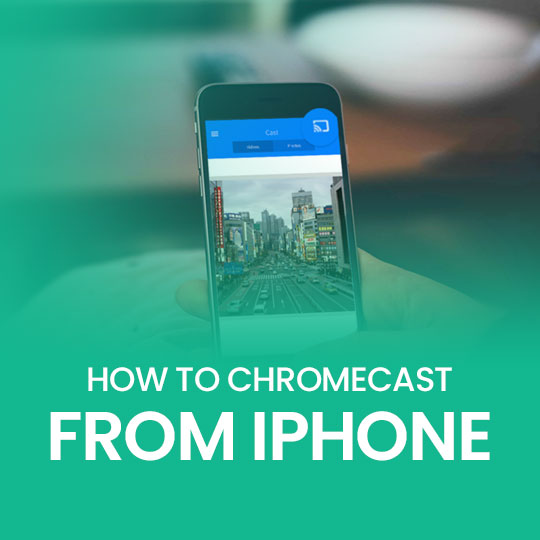 How to Use Google Chromecast with iPhone