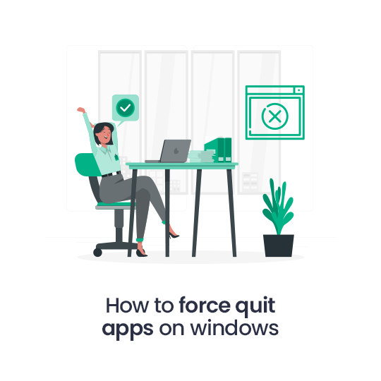 How to Force Quit Apps on Windows
